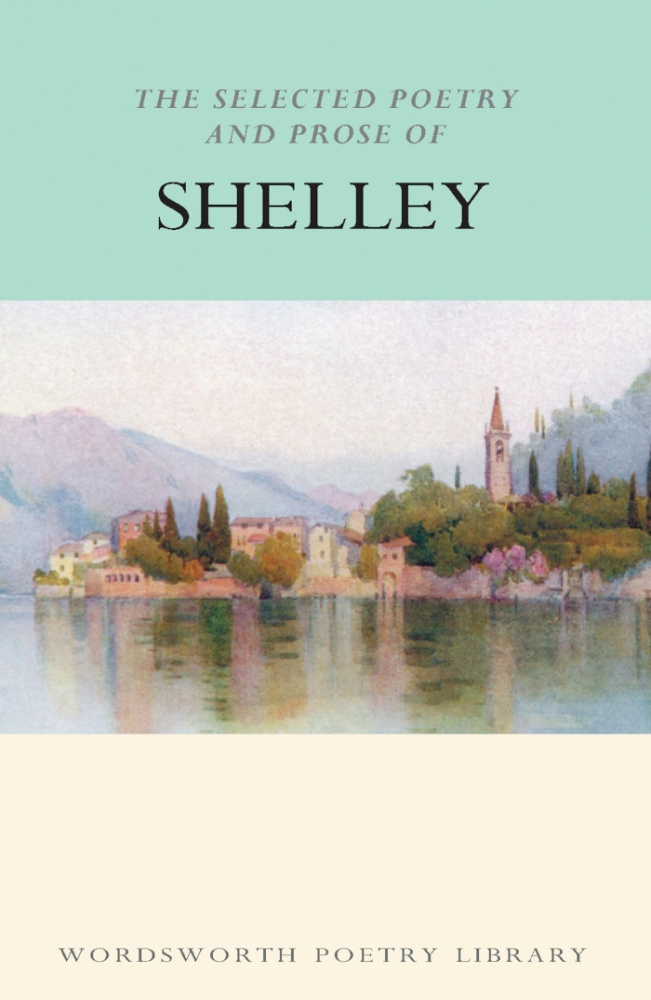 Shelley P. B. The Selected Poetry And Prose Of Shelley