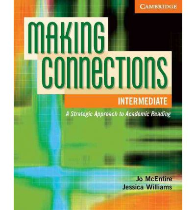 Making Connections: A Strategic Approach to Academic Reading and Vocabulary Intermediate Student's B