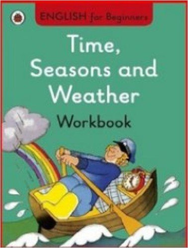 Ladybird English for Beginners: Time Seasons and Weather Workbook