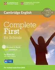 Complete First for Schools (for revised exam 2015) Student's Book with answers with CD-ROM