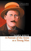 Collins Classics: Joyce James. Portrait of the Artist a Young Man