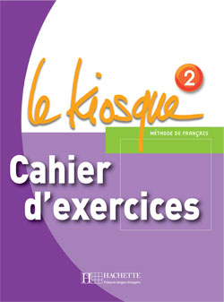 Le Kiosque 2 Cahier d'exercices