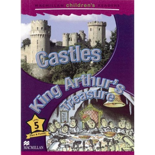 Macmillan Children's Readers Level 5 - Castles - King Arthur's Treasure
