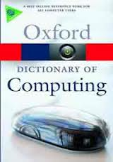 A Dictionary of Computingt (Oxford Paperback Reference)