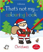 Watt Fiona. That's Not My Christmas (Colouring Book)