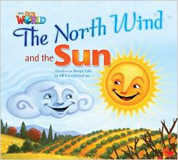 Our World Readers Level 2: The North Wind & the Sun (Big Book)