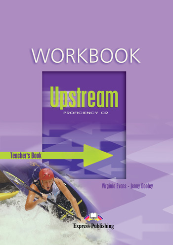 Upstream Proficiency C2 Workbook (Teacher's - overprinted)