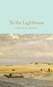 Macmillan Collector's Library: Woolf Virginia. To the Lighthouse (HB)