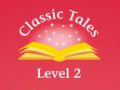 Classic Tales (Second Edition) Level 2