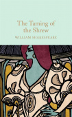 Macmillan Collector's Library: Shakespeare William. Taming of the Shrew, the  (HB)  Ned