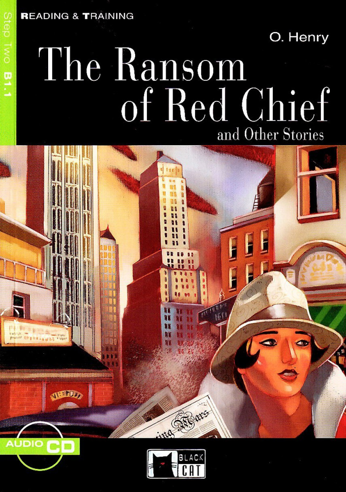Reading & Training Step 2:  The Ransome of Red Chief & Other Stories + Audio CD
