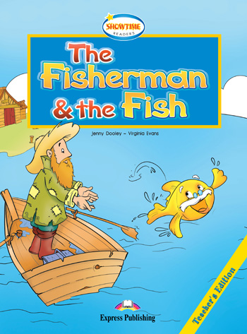 Showtime Readers  Level 1  The Fisherman & the Fish Teacher's Edition