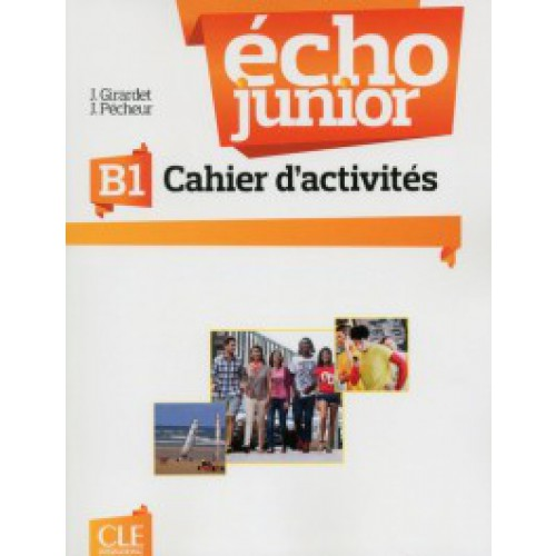 Echo Junior B1 - Cahier d'Activites