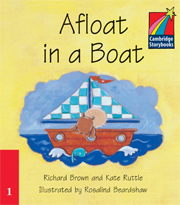 Cambridge Storybooks Level 1 Afloat in a Boat