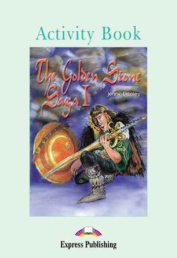 Graded Readers Level 3 The Golden Stone Saga I Activity Book