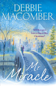 Macomber Debbie. Mr Miracle (A Christmas novel)