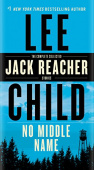 Child Lee. No Middle Name: The Complete Collected Jack Reacher Stories