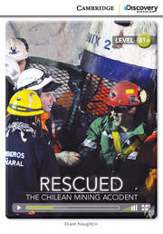 Cambridge Discovery Education Interactive Readers (B1+) Intermediate Rescued: The Chilean Mining Accident (Book with Online Access)