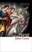 Collins Classics: Shakespeare William. Julius Caesar