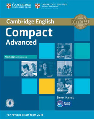 Compact Advanced (for revised exam 2015) Workbook with Answers with Audio