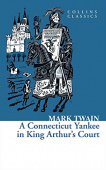 Collins Classics: Twain Mark. Connecticut Yankee in King Arthur's Court