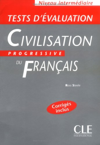 Tests d'evaluation de la Civilisation Progressive du Francais Intermеdiaire - Cahier d'exercices + Corriges