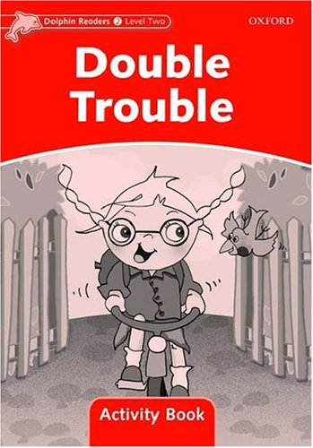 Dolphin Readers 2 Double Trouble - Activity Book