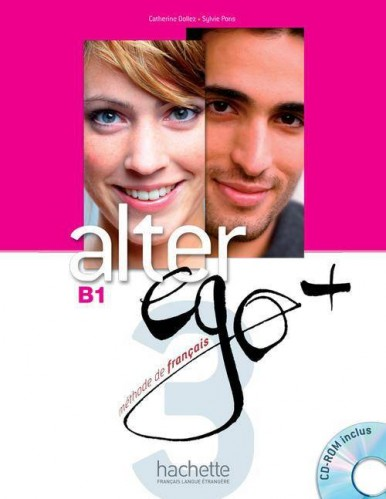 Alter Ego Plus 3 Livre de l'eleve + CD-ROM