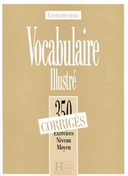 Les 350 Exercices - Vocabulaire - Moyen - Corriges