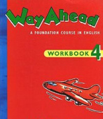 Way Ahead A Foundation Course in English: Workbook 4