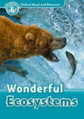 Oxford Read and Discover Level 6 Wonderful Ecosystems with MP3 download