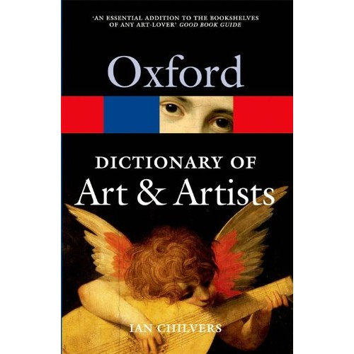 The Oxford Dictionary of Art and Artists (Oxford Paperback Reference)