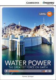 Cambridge Discovery Education Interactive Readers (B2) Upper Intermediate  Water Power: The Greatest Force on Earth (Book with Online Access)