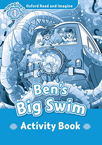 Oxford Read and Imagine Level 1 Ben's Big Swim - Activity Book