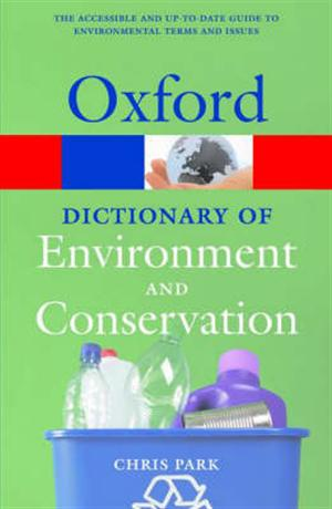 A Dictionary of Environment and Conservation (Oxford Paperback Reference)