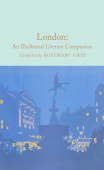 Macmillan Collector's Library: Gray Rosemary (Ed.). London: An Illustrated Literary Companion (HB, illustr)  Ned