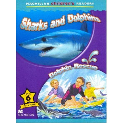 Macmillan Children's Readers Level 6 - Sharks and Dolphins - Dolphin Rescue