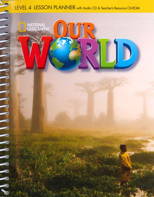 Our World 4 Lesson Planner with Class Audio CD & Teacher's Resources CD-ROM