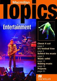 Macmillan Topics:  Entertainment  Pre-Intermediate