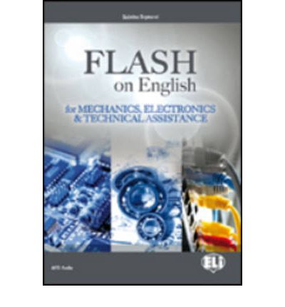 E.S.P. Flash on English for Mechanics, Electronics and Technical Assistance Coursebook