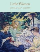 Macmillan Collector's Library: Alcott Louisa May. Little Women (HB)  Ned
