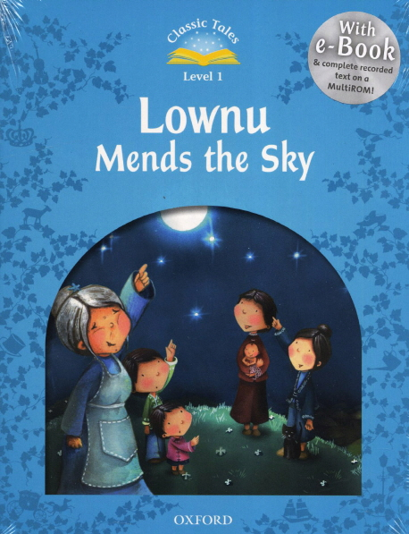 Classic Tales Second Edition: Level 1: Lownu Mends the Sky e-Book & Audio Pack