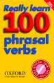 Really Learn 100 Phrasal Verbs (Second Edition)