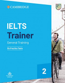 IELTS Trainer 2 General Training: Six Practice Tests without Answers with Downloadable Audio