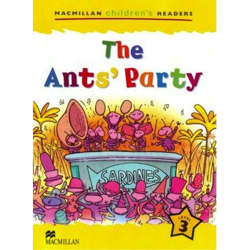 Macmillan Children's Readers Level 3 - The Ant's Party