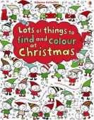 Watt Fiona. Lots of Things to Find and Colour: At Christmas