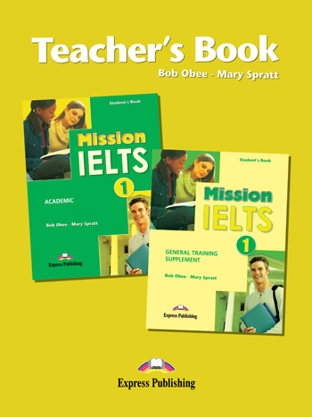 Mission IELTS 1 Teacher's Book - for Academic & General Training Supplement