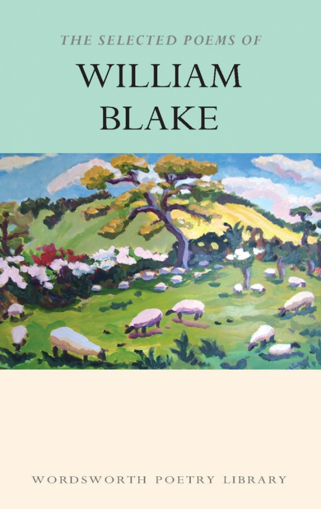 Blake W. The Selected Poems Of William Blake