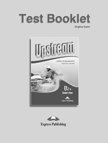 Upstream Upper Intermediate B2+ Revised Edition Test Booklet