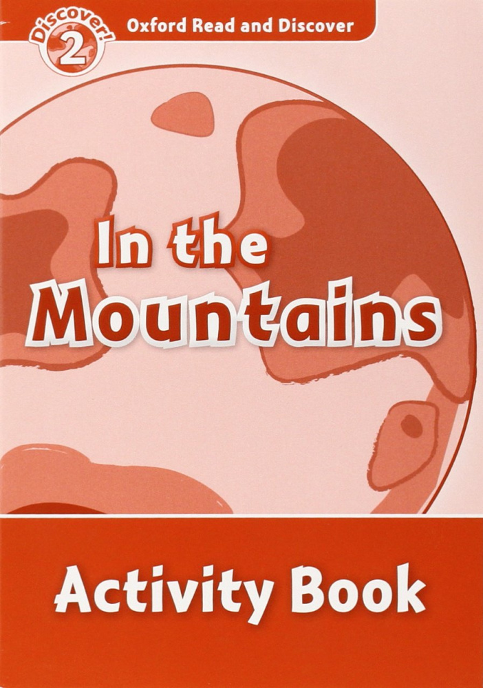 Oxford Read and Discover Level 2 In the Mountains Activity Book